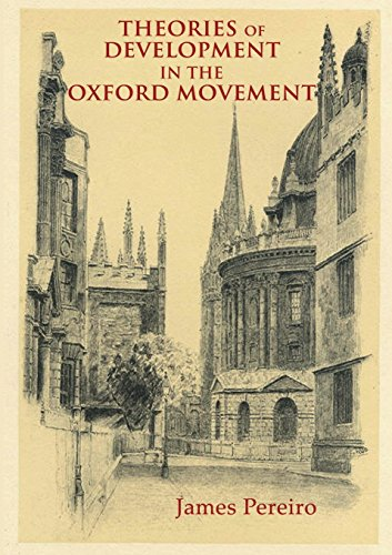 Theories of Development in the Oxford Movement / James Pereiro