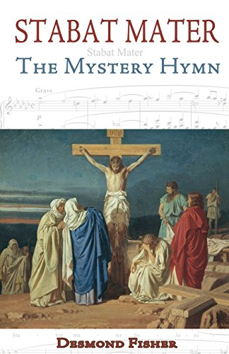 Stabat Mater: The Mystery Hymn / Desmond Fisher