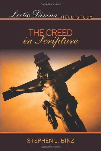 Lectio Divina Bible Study: The Creed and Scripture / Stephen J Binz