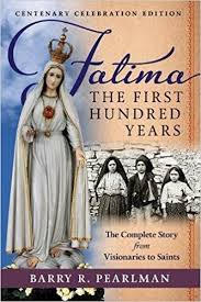 Fatima The First Hundred Years Barry R Pearlman